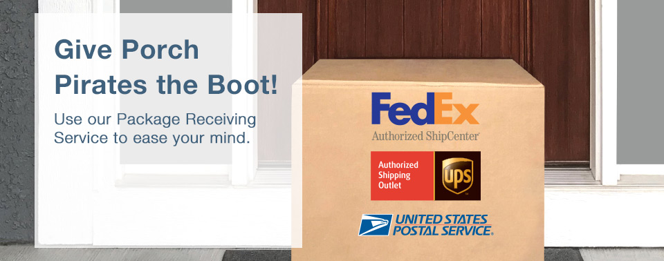 Give Porch Pirates the Boot! Use our Package Receiving Service to ease your mind.